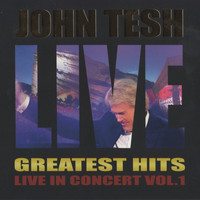John Tesh - Greatest Hits: Live in Concert, Vol.1