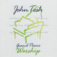 John Tesh - Grand Piano Worship