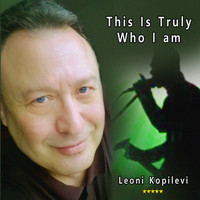 Leoni Kopilevi - This Is Truly Who I Am
