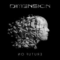 Dimension - No Future