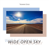 Tasman Edge - Wide Open Sky (feat. Darren Fewins, Ben Botfield & Morgan Renee)