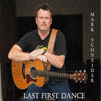 Mark Schneider - Last First Dance