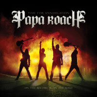 Papa Roach - Time For Annihilation: On the Record & On the Road (Explicit)