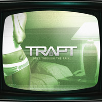 Trapt - Only Through the Pain