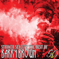 Barry Brown - Striker Selects the Best of Barry Brown