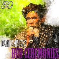 Don Carlos - Dub Ceremonies