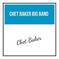 Chet Baker - Chet Baker Big Band