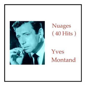 Yves Montand - Nuages (40 Hits)