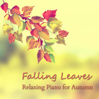 Relaxing BGM Project - Falling Leaves - Relaxing Piano for Autumn