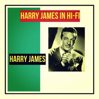 Harry James - Harry James in Hi-Fi