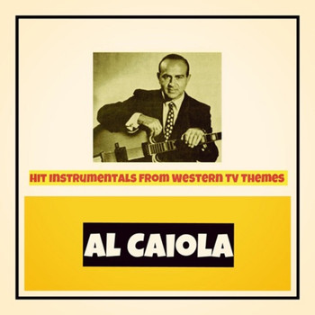 Al Caiola - Hit Instrumentals from Western TV Themes
