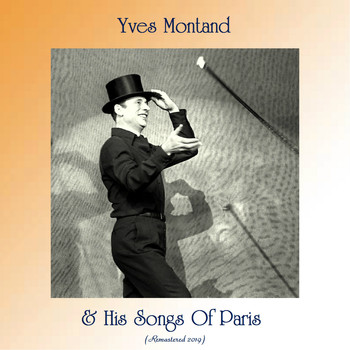 Yves Montand - & His Songs Of Paris (Remastered 2019)