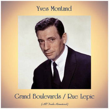 Yves Montand - Grand Boulevards / Rue Lepic (Remastered 2019)