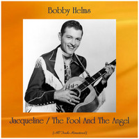 Bobby Helms - Jacqueline / The Fool And The Angel (All Tracks Remastered)