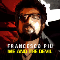 Francesco Piu - Me and the Devil