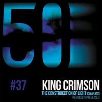 King Crimson - The Construkction of Light (KC50, Vol. 37)