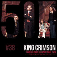 King Crimson - Larks Tongues In Aspic Pt. Two (KC50, Vol. 38)
