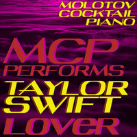 Molotov Cocktail Piano - MCP Performs Taylor Swift: Lover (Instrumental)