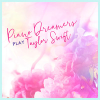 Piano Dreamers - Piano Dreamers Play Taylor Swift (Instrumental)