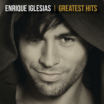 Enrique Iglesias - Greatest Hits (Explicit)