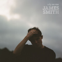James Smith - Rely On Me