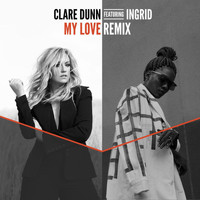 Clare Dunn - My Love (Remix)
