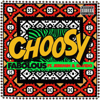 Fabolous - Choosy (Explicit)