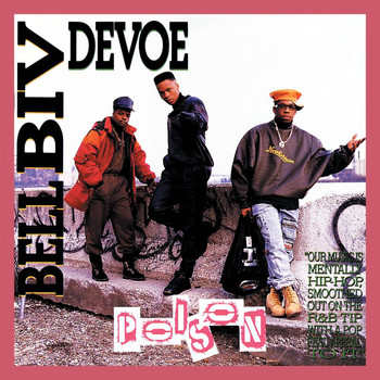 Bell Biv DeVoe - Poison (Expanded Edition)
