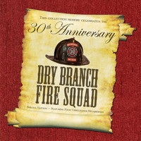 Dry Branch Fire Squad - Thirtieth Anniversary Special