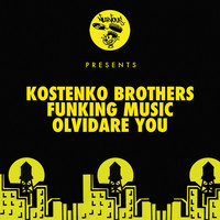 Kostenko Brothers - Funking Music / Olvidare You