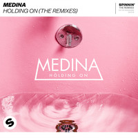 Medina - Holding On (The Remixes)