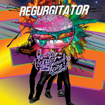Regurgitator - Quarter Pounder - 25 Years Of Being Consumed (Explicit)
