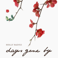 Holly Baines - Days Gone By