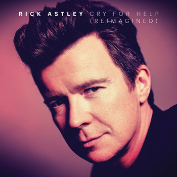 Rick Astley - Cry for Help (Reimagined)