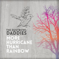 The Dustbowl Daddies - More Hurricane Than Rainbow