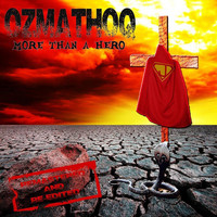 Ozmathoq - More Than a Hero