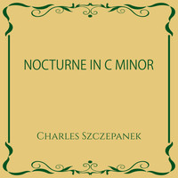 Charles Szczepanek - Nocturne in C Minor