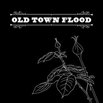 Old Town Flood - The Roses