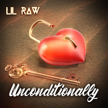 Lil Raw - Unconditionally