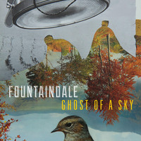 Fountaindale - Ghost of a Sky