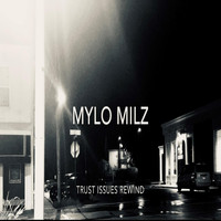 Mylo Milz - Trust Issues Rewind EP (Explicit)