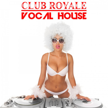 Various Artists - Club Royale: Vocal House