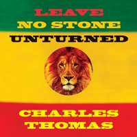 Charles Thomas - Leave No Stone Unturned