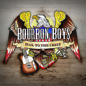 Bourbon Boys - Hail to the Chief