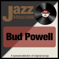 Bud Powell - Jazz Master (A Special Selection of Original Songs)