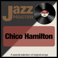 Chico Hamilton - Jazz Master (A Special Selection of Original Songs)
