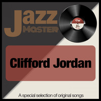 Clifford Jordan - Jazz Master (A Special Selection of Original Songs)