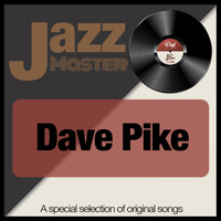 Dave Pike - Jazz Master (A Special Selection of Original Songs)