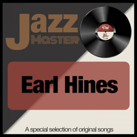 Earl Hines - Jazz Master (A Special Selection of Original Songs)