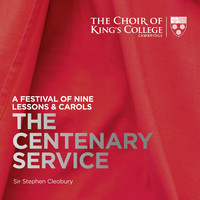 Stephen Cleobury and Choir of King's College, Cambridge - A Festival of Nine Lessons & Carols: The Centenary Service